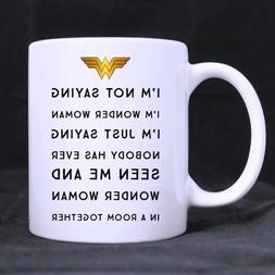Funny Funny Woman Gift Cup - I'm Not Saying I'm Wonder Woman