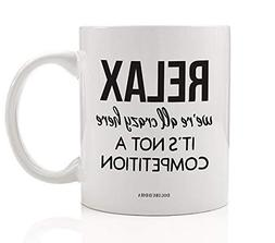 Funny Work Mug Relax We're All Crazy Here Craziness Coffee G