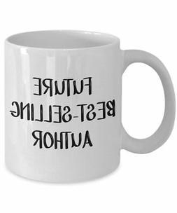 Future Best Selling Author Mug - Funny Tea Hot Cocoa Coffee
