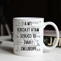 Gift for Math Teacher, Funny Math Teacher Mug - 11oz & 15oz