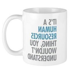 CafePress Human Resources Thing Mugs 11 oz Ceramic Mug