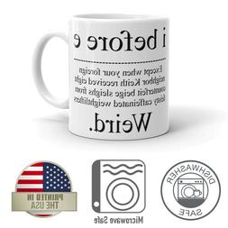 I Before E Weird Grammar Teacher 11oz Coffee Mug Dishwasher