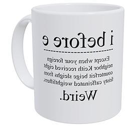 Kaimebien I Before E Weird Grammar Teacher 11 Ounces Coffee