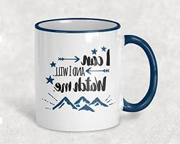 I Can and I Will. Watch Me Mug, Inspirational Quote Coffee C