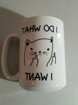I Do What I Want Funny Sweese Coffee Mug Cat Lovers Gift Por