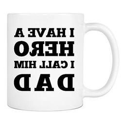 I Have a Hero, I Call Him Dad White Coffee Mugs - Cool Novel