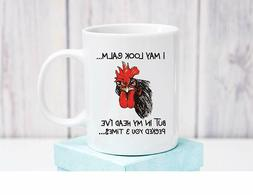 I May Look Calm But In My Head I've Pecked You 3 Times Mug -
