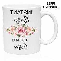 Instant Nurse, Just Add Coffee - Funny Mug Gift for Mom, Dad