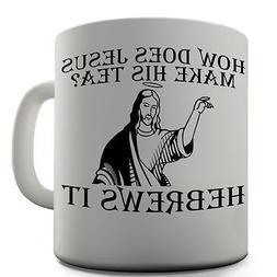 Jesus Tea Funny Design Novelty Gift Tea Coffee Office Mug