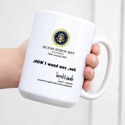 Joe You Know I Won Mug Funny Trump White House Note 2021 Tru