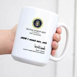 Joe You Know I Won Mug, Funny Trump White House Note 2021 Tr