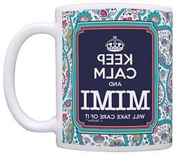 Keep Calm Mimi Will Take Care of It Gift Coffee Mug Tea Cup