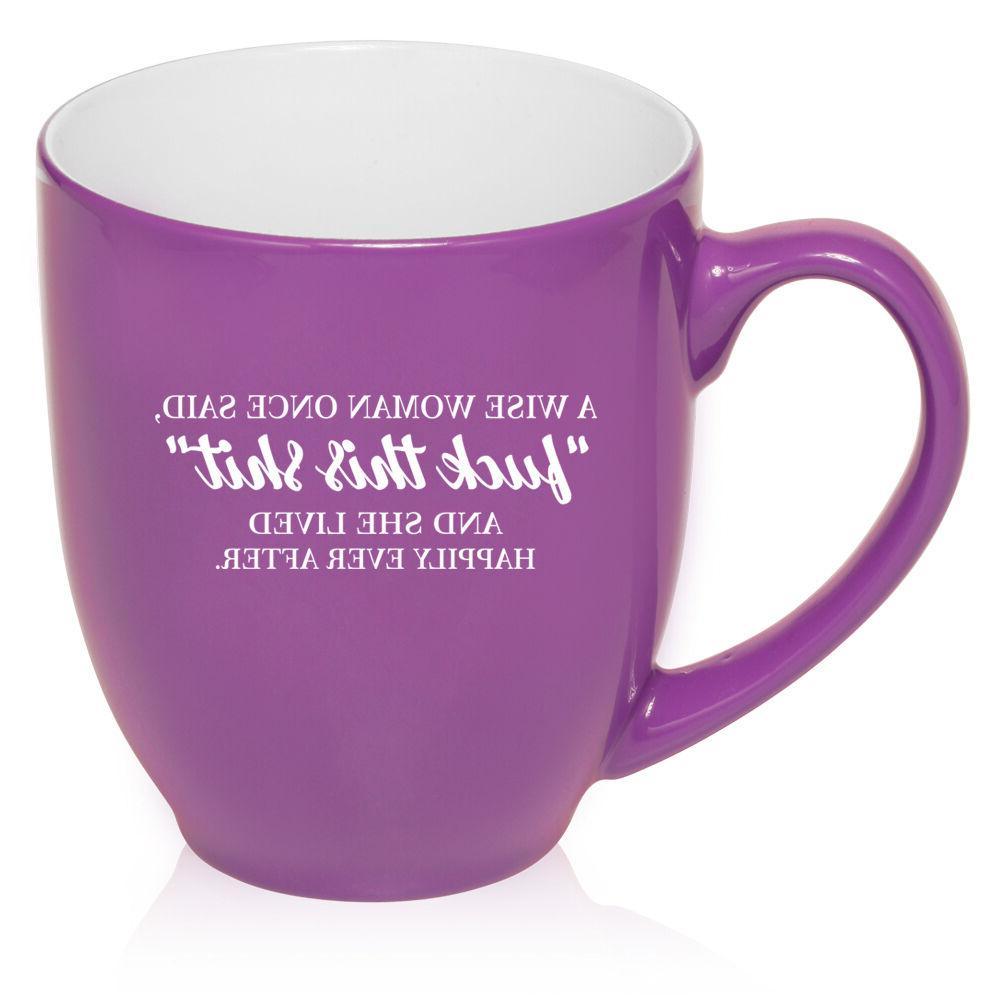 16 oz Bistro Coffee Mug Funny A Woman