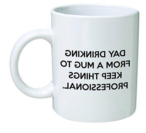 Funny Mug 11OZ - Day drinking from a mug to keep things prof