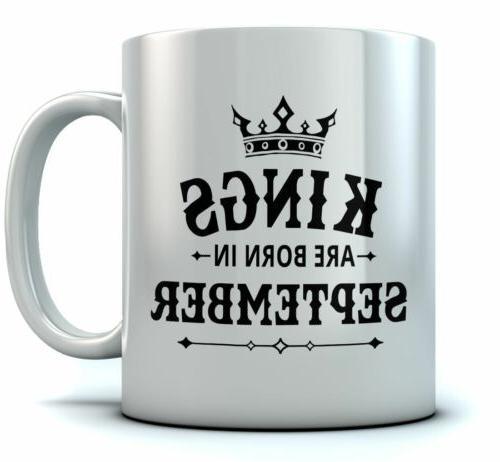 Birthday Gift for Men - KINGS Are Born In September Ceramic