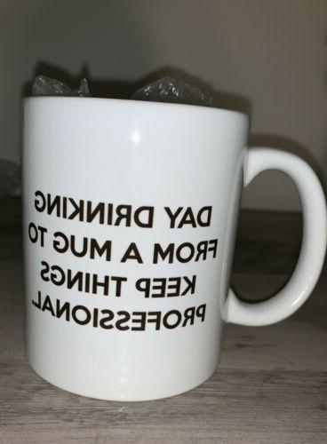 Day Drinking Mug to Professional Mugs 11 oz