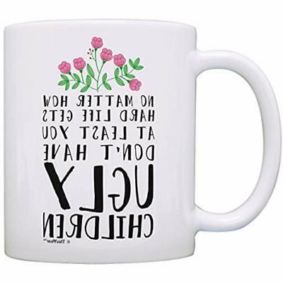 Funny Mom Least Ugly Mug Cup