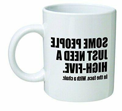 funny mug 11oz some people just need