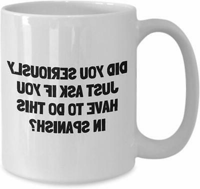Spanish Teacher Gift - Funny Spanish Mug - If You Have To Th