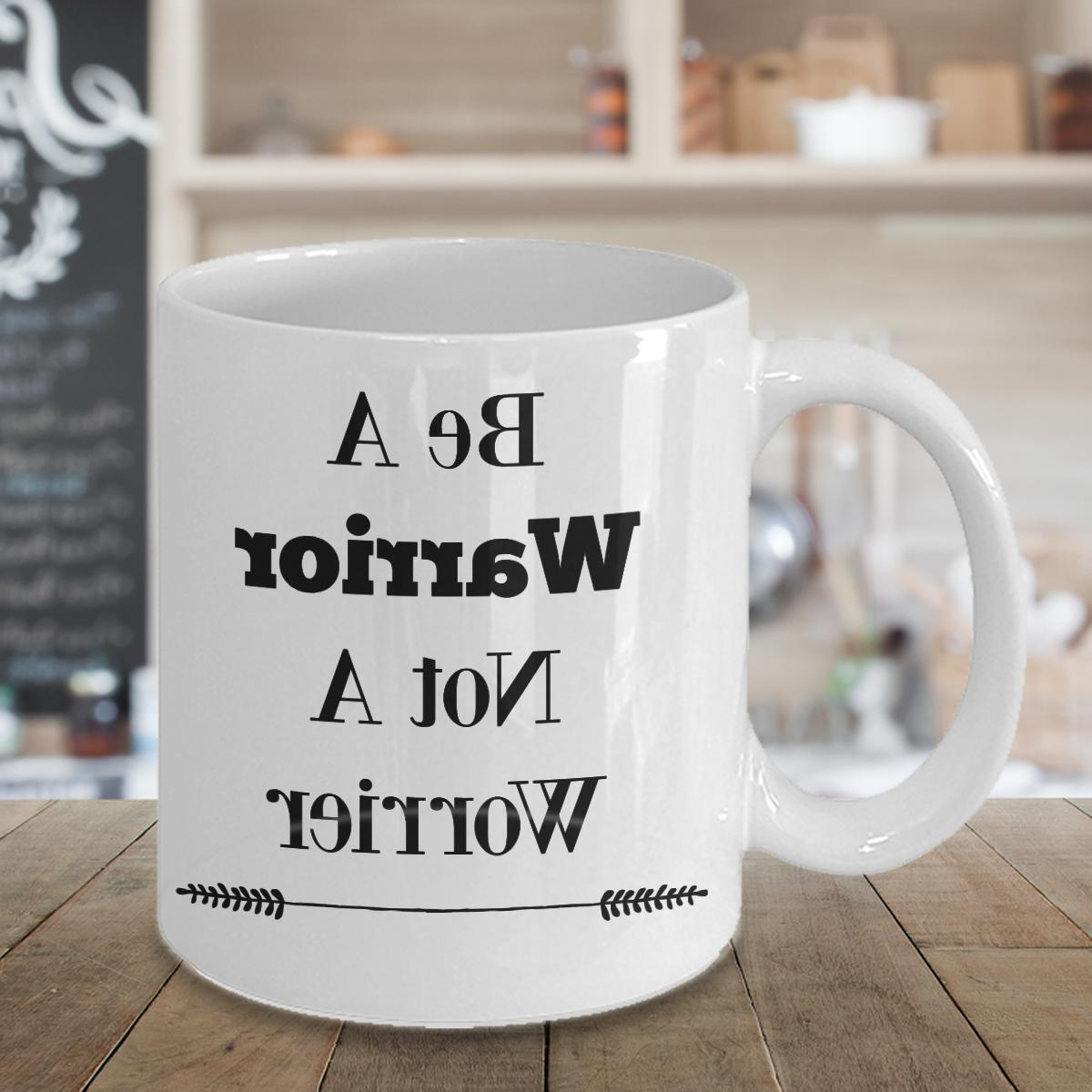 Novelty Coffee Mug-Be Warrior Not A Gift