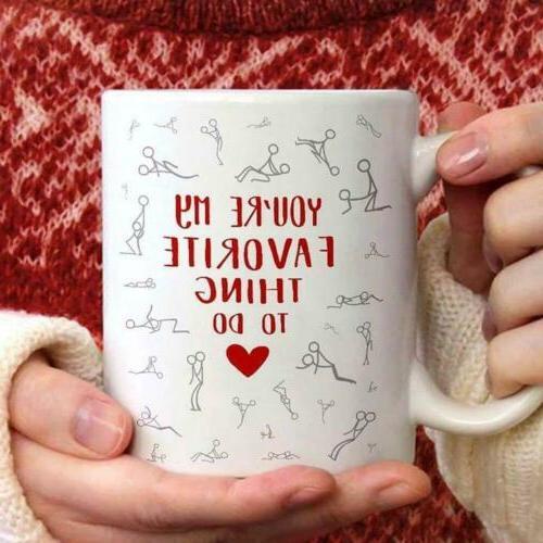 You're My Favorite Thing To Do Coffee Mug Ceramic 11/15oz