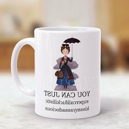 Mary Poppins You Can Just Supercalifuckilistic Mug 11oz Whit