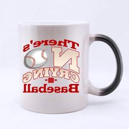 """Best Morphing Mug - Love Sport Baseball Cool """"There's NO CRY"""