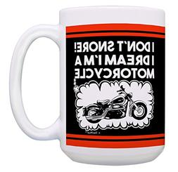 Motorcycle Gifts for Men I Don't Snore Dream I'm a Motorcycl
