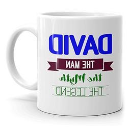 Mug that says David - The Man The Myth The Legend - Best Gif