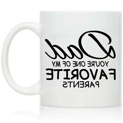 Novelty Coffee Mug for Dad, You're One of My Favorite Pare