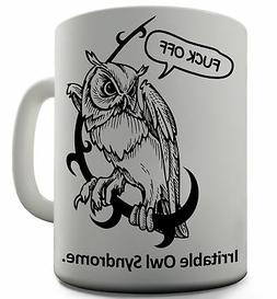 Owl Syndrome Funny Design Novelty Gift Tea Coffee Office Mug