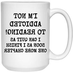 Reading Coffee Mug | Funny Book Meme Mug | I'm Not Addicted