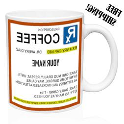 Rx - Prescription Strength Coffee, Personalized Name, Birthd