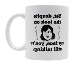 Sarcastic Mugs With Funny Sayings. Sassy Quote: Yet Despite