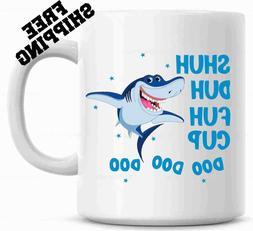 Shuh Duh Fuh Cup Doo Doo Doo Funny Shark Mug  Gift for cowor