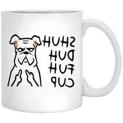 Shuh Duh Fuh Cup Funny Dog Mug Gift for coworkers or office