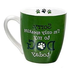 Sorry, I'm Only Speaking to my Dog Today Green Oversized Mug