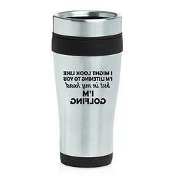 Stainless Steel Insulated 16 oz Travel Coffee Mug In My Head
