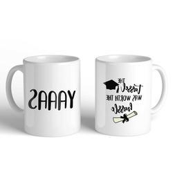Tassel Was Worth The Hassle Coffee Mug Cute Graduation Gift