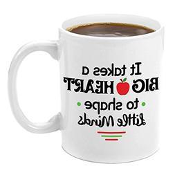 Teacher Appreciation Ceramic Coffee Mug – It Takes a Big H
