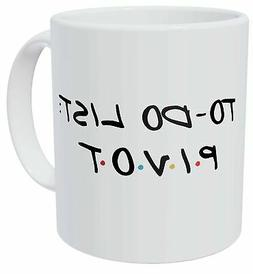 della Pace To Do List Pivot Friends 11 Ounces Funny Coffee M