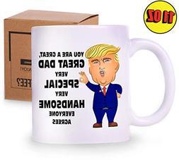 Trump Dad Mug - Funny Novelty Coffee Cup - President Donald
