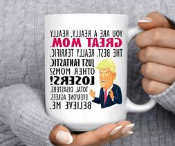Trump MOM Mug - Funny Trump Mug You Are a Great Mom - Best M