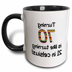 3dRose mug_184965_4 Turning 70 is like turning 21 in Celsius