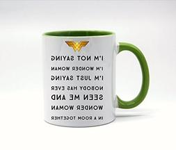 White+Green - Funny I'm Not Saying I'm Wonder Woman Coffee M