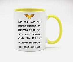 White+Yellow - Funny I'm Not Saying I'm Wonder Woman Coffee