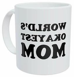 della Pace World's Okayest Mom Mothers Day 11 Ounces Funny C