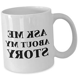 Writer Coffee Mug Cup - Ask Me About My Story - Cute Graduat