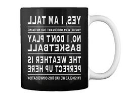 Yes I Am Tall Funny Person Gift Coffee Mug
