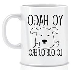 Yo Hago Lo Que Quiero I DO WHAT I WANT Grumpy Dog Funny Coff